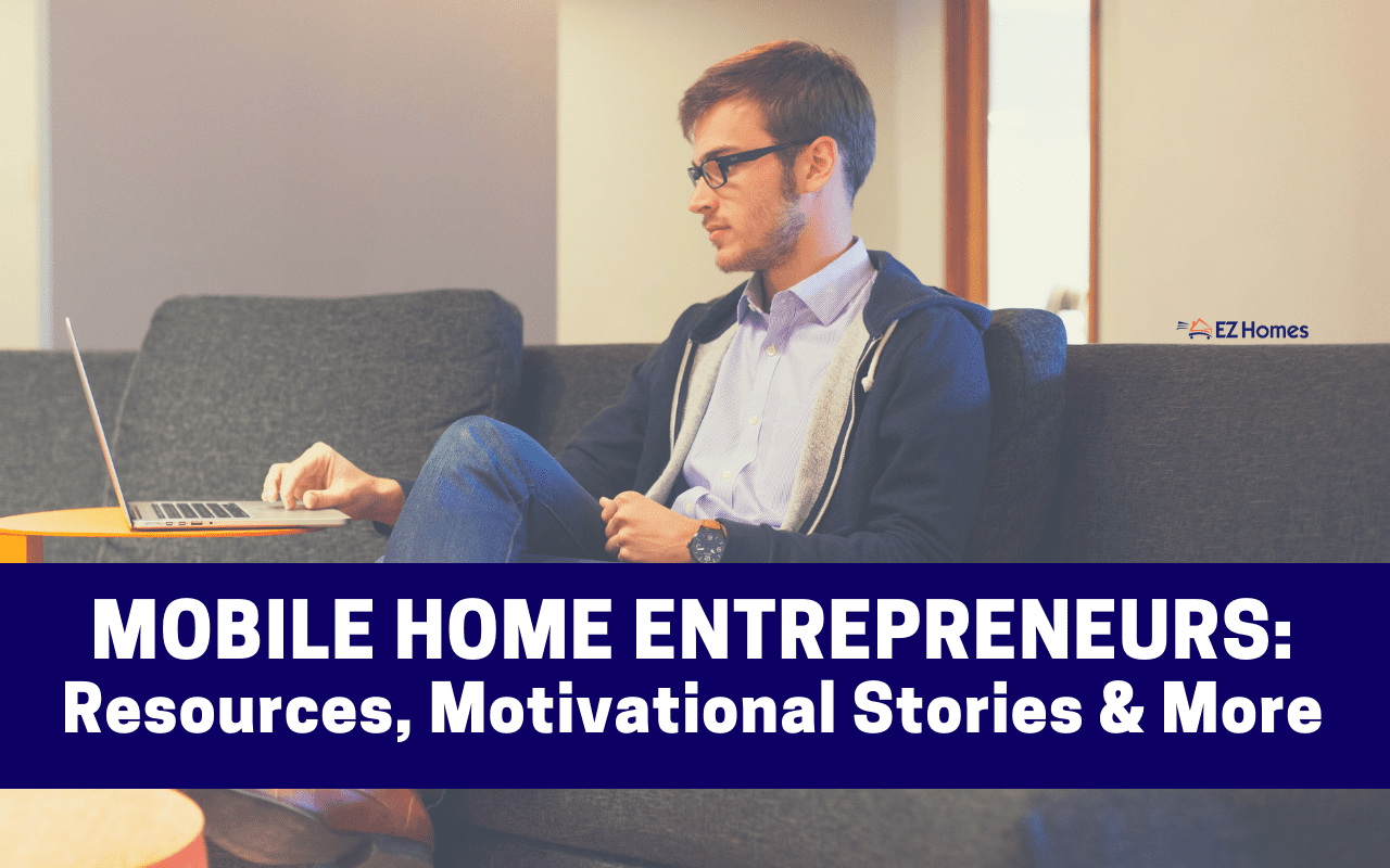 """Featured image for """"Mobile Home Entrepreneurs_ Resources, Motivational Stories & More"""" blog post"""