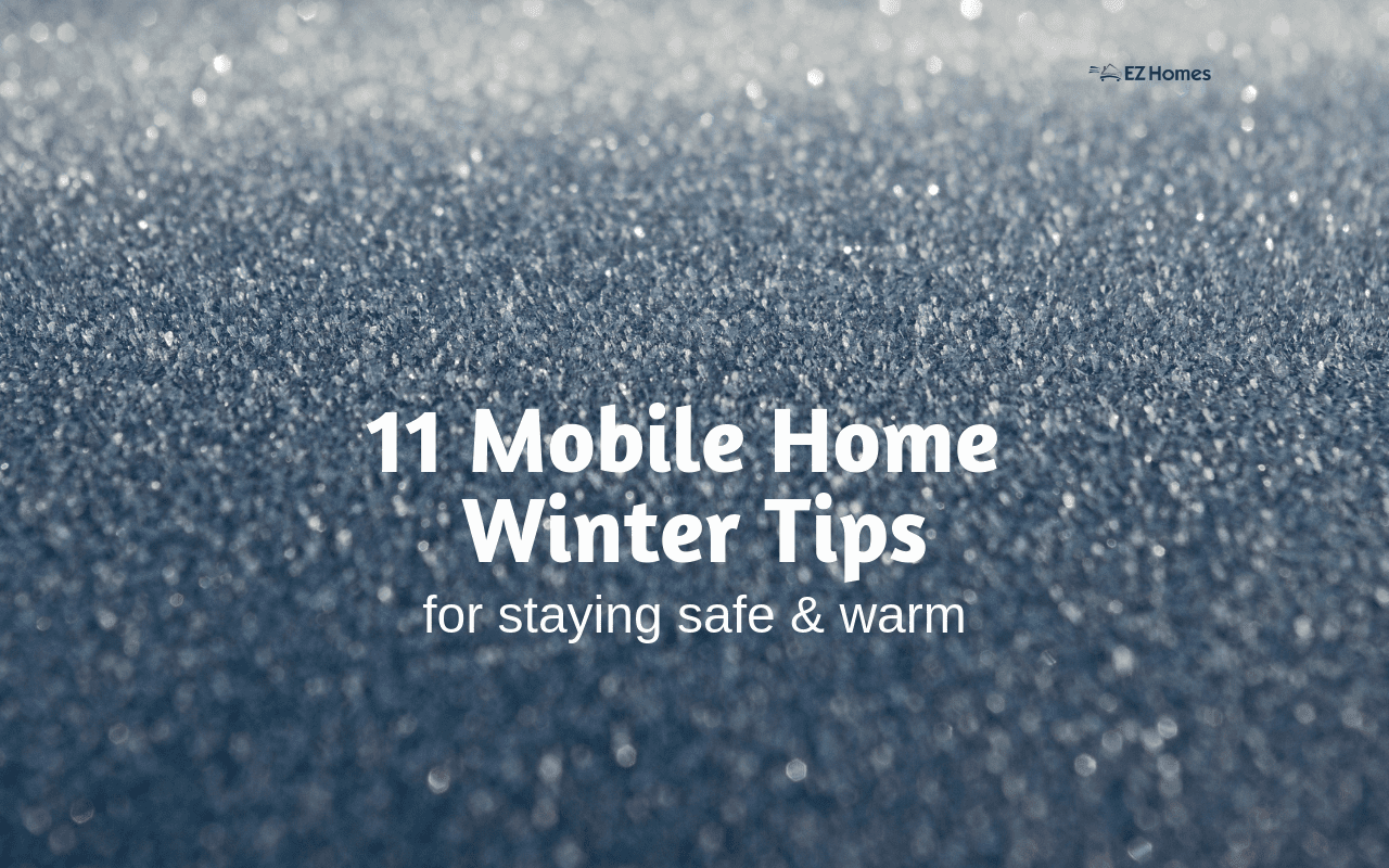 """Featured image for """"11 Mobile Home Winter Tips For Staying Safe & Warm"""" blog post"""