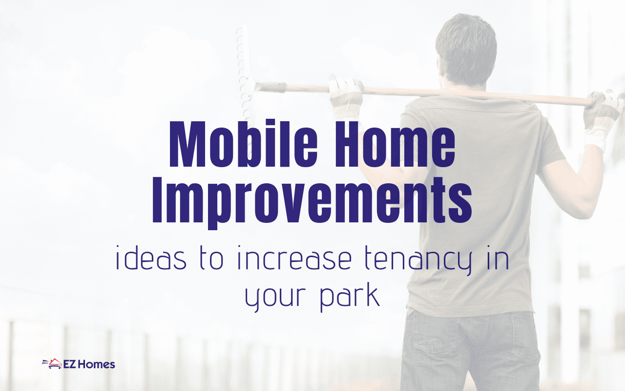 "Featured image for ""Mobile Home Improvements Ideas To Increase Tenancy In Your Park"" blog post"
