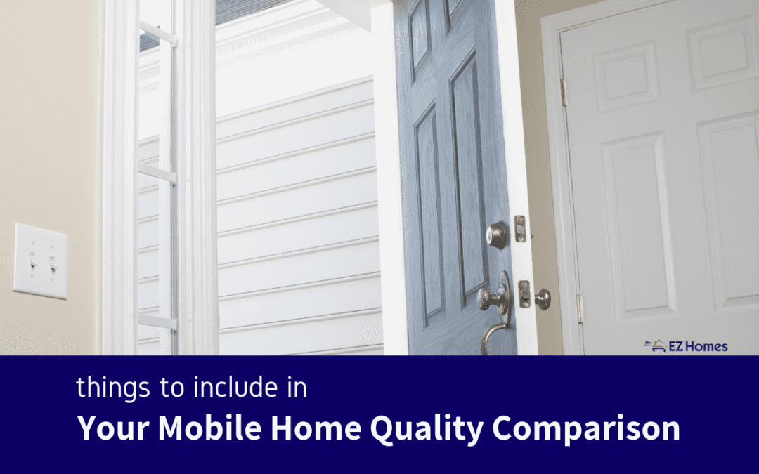 Things To Include In Your Mobile Home Quality Comparison