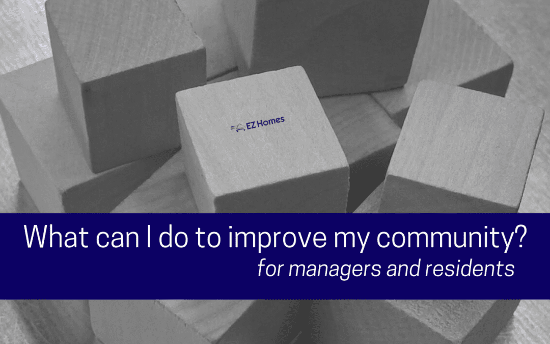 What Can I Do To Improve My Community? For Managers & Residents
