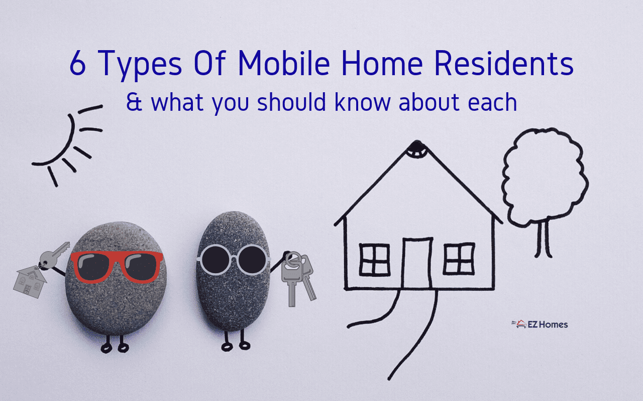 "Featured image for ""6 Types Of Mobile Home Residents & What You Should Know About Each"" blog post"