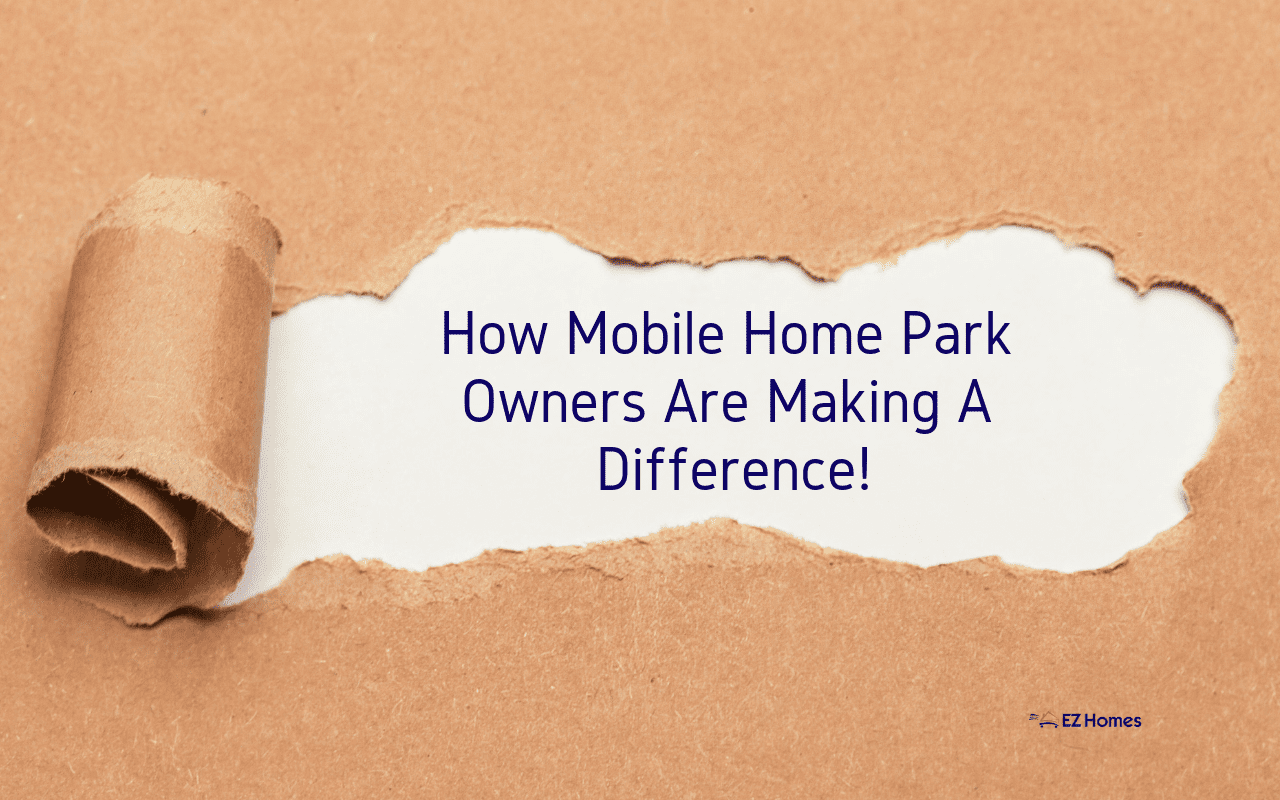 """Featured image for """"How Mobile Home Park Owners Are Making A Difference!"""" blog post"""