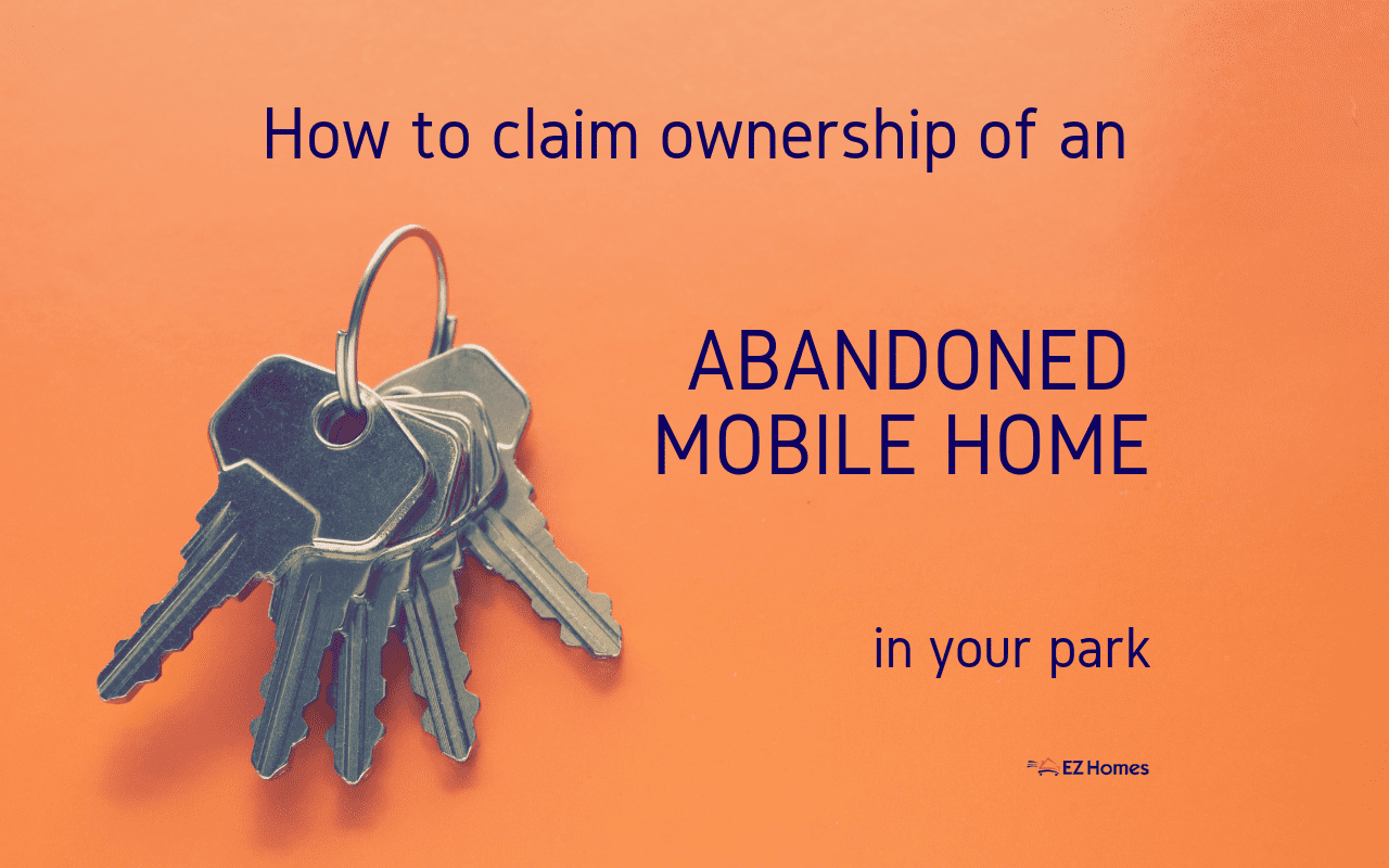 """Featured image for """"How To Claim Ownership Of An Abandoned Mobile Home In Your Park"""" blog post"""