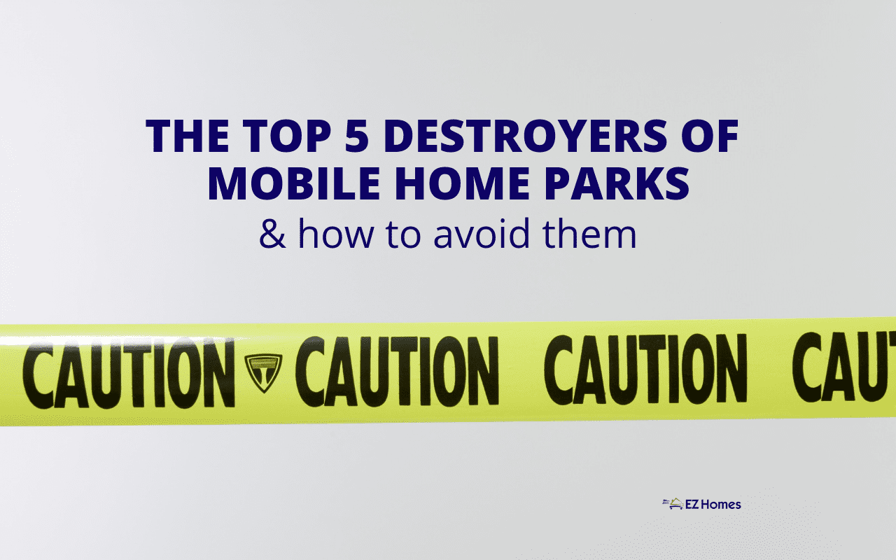 "Featured image for ""The Top 5 Destroyers Of Mobile Home Parks & How To Avoid Them"" blog post"