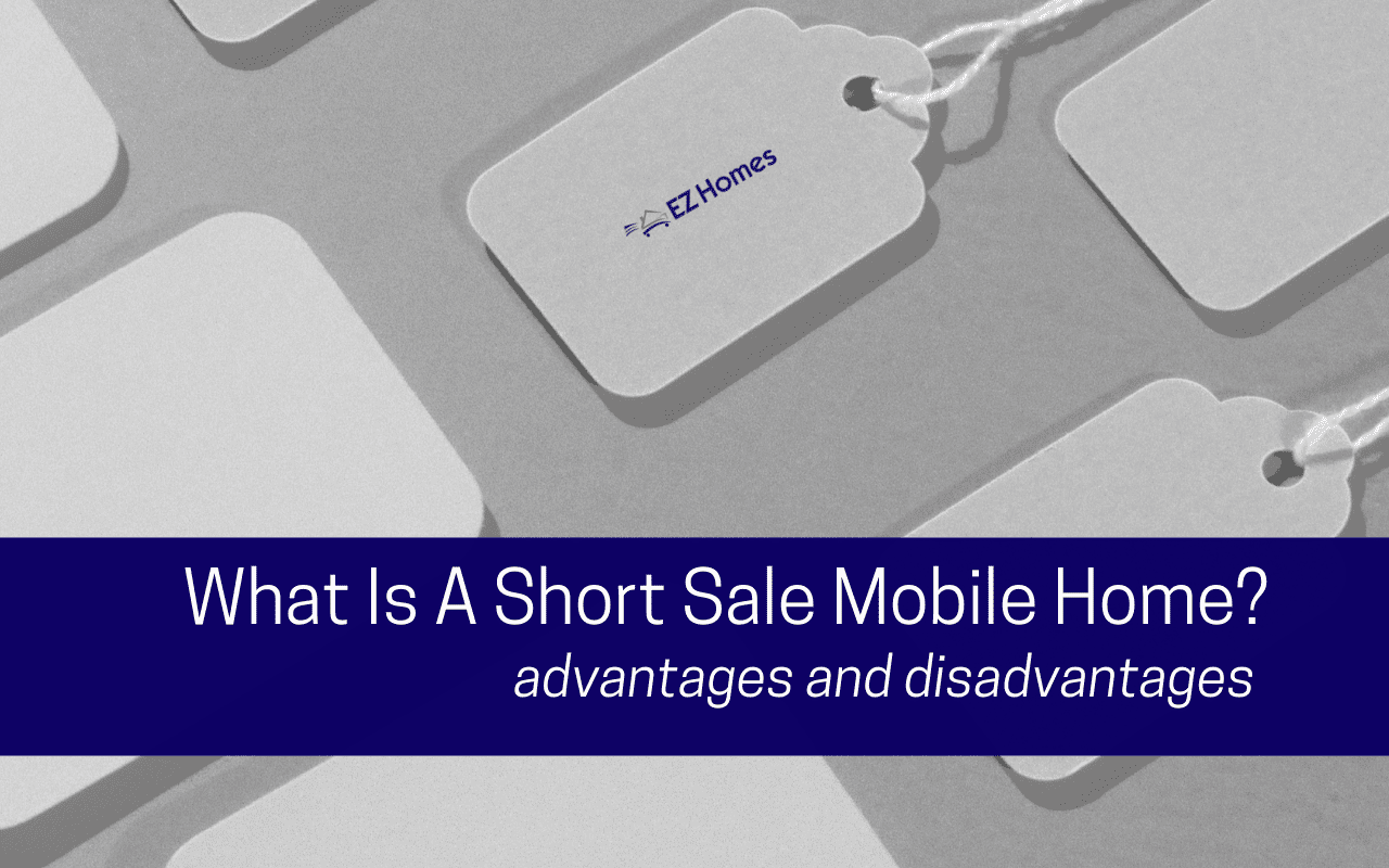 "Featured image for ""What Is A Short Sale Mobile Home? Advantages & Disadvantages"" blog post"