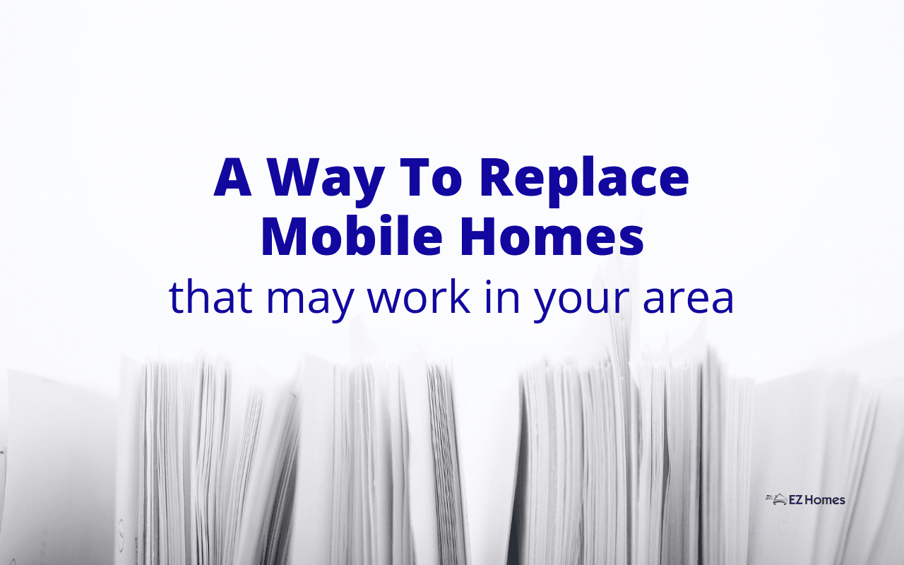 "Featured image for ""A Way To Replace Mobile Homes That May Work In Your Area"" blog post"