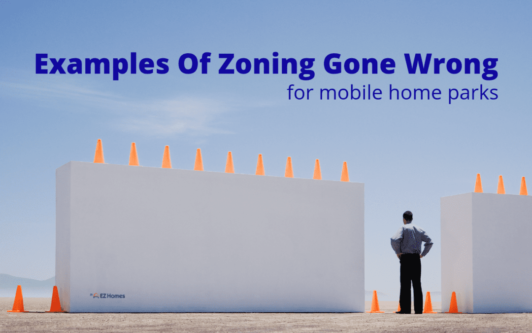 Examples Of Zoning Gone Wrong For Mobile Home Parks
