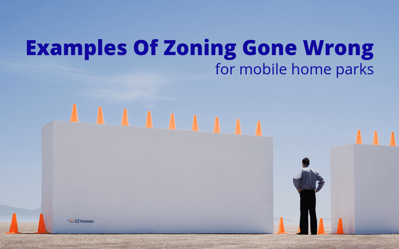 """Featured image for """"Examples Of Zoning Gone Wrong For Mobile Home Parks"""" blog post"""
