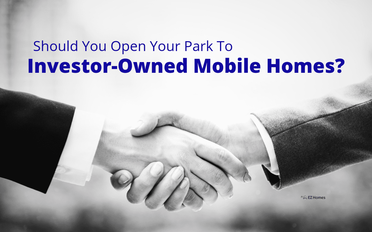 """Featured image for """"Should You Open Your Park To Investor-Owned Mobile Homes?"""" blog post"""