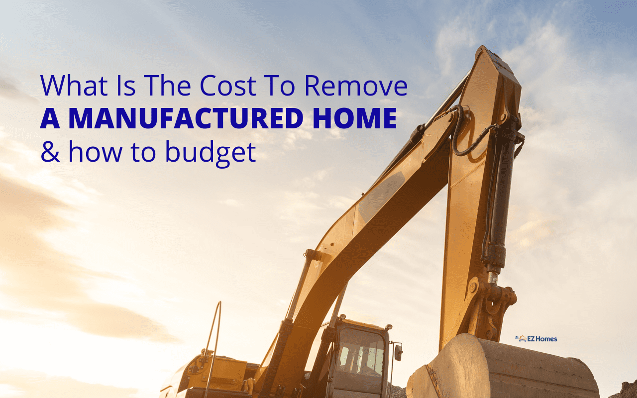 "Featured image for ""What Is The Cost To Remove A Manufactured Home & How To Budget"" blog post"